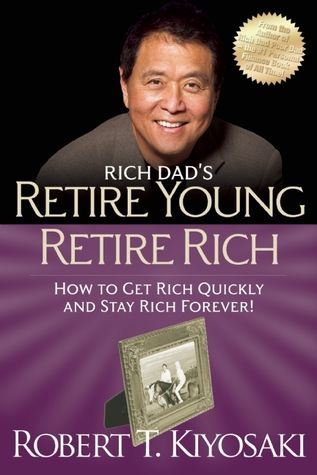 Pdf Download Retire Young Retire Rich How To Get Rich Quickly And Stay Rich Forever By Robert T Kiyosaki Free Epub How To Get Rich Rich Dad Kiyosaki Books