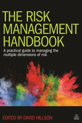 Download Pdf The Risk Management Handbook A Practical Guide To Managing The Multiple Dimensions Of Risk By David Hillson Free Epub Mobi Ebooks
