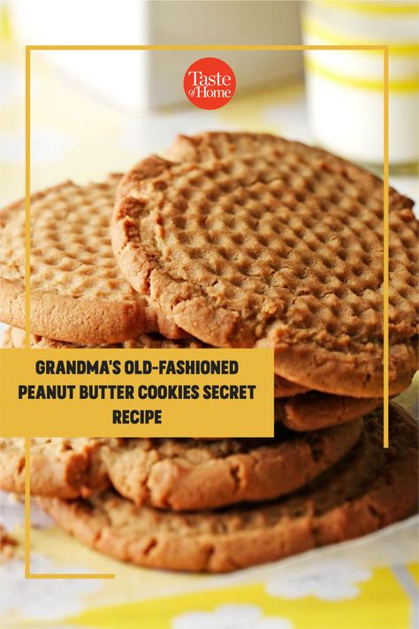 My mother insisted that my grandmother write down one recipe for her when Mom got married in 1942: the how to make peanut butter cookies from scratch recipe. That was a real effort because Grandma was a traditional pioneer-type cook who used a little of this or that until it felt right. This treasured recipe is the only one she ever wrote down! —Janet Hall, Clinton, Wisconsin
