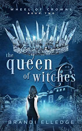Ebook The Queen Of Witches Wheel Of Crowns Book 2 Fantasy Books Witches Wheel Witch