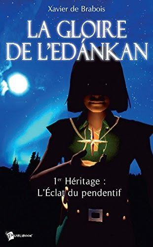 La Gloire De L Edankan Tome 1 L Eclat Du Pendentif Par Author Est Disponible Au Telechargement En Format Pdf Et Telechargement Livre Fantasy Livre Numerique