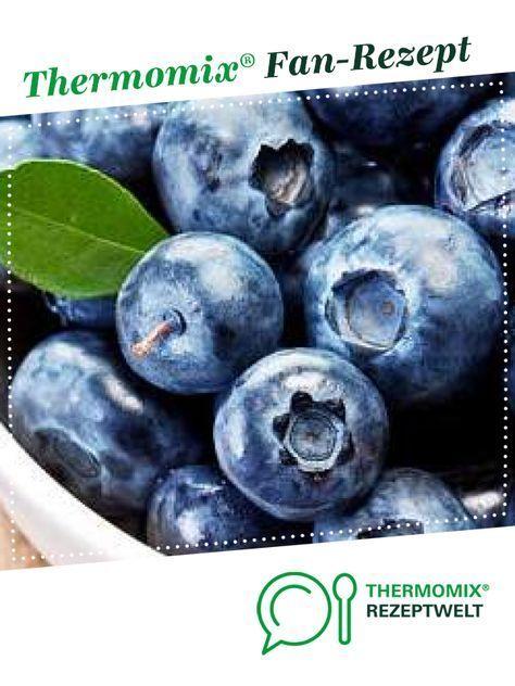 Blaubeer Marmelade Heidelbeer Konfiture Einfach Lecker Rezept Blaubeer Marmelade Thermomix Marmelade Thermomix Rezepte