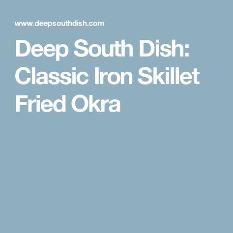 Deep South Dish: Classic Iron Skillet Fried Okra