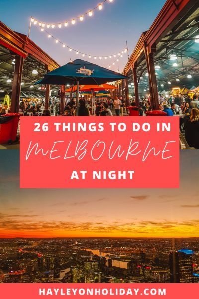 26 Things To Do In Melbourne At Night The Ultimate Night Out Guide Melbourne Travel Australia Travel Guide Australia Travel