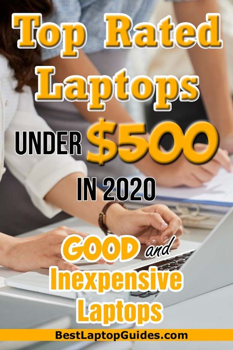 A Complete Guide To Find Best Laptops Under 500 In October 2019 Best Laptops Best Laptop Brands Blog Tips