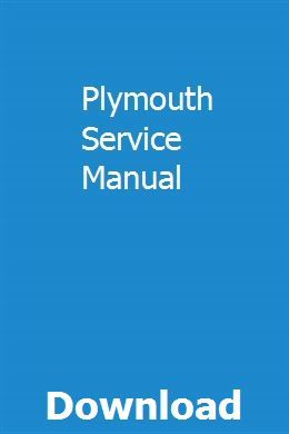 Plymouth Service Manual Manual Pdf Download Book Catalogue