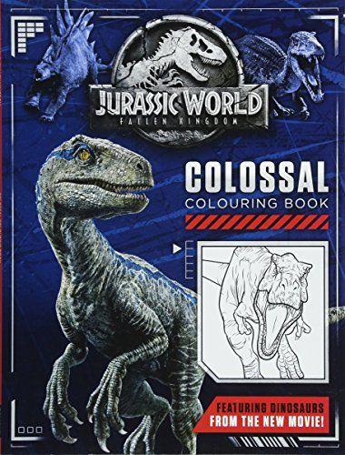 Book Jurassic World Fallen Kingdom Colossal Colouring Book Colouring Books Pdf Free Download At Jurassic World Fallen Kingdom Falling Kingdoms Jurassic World