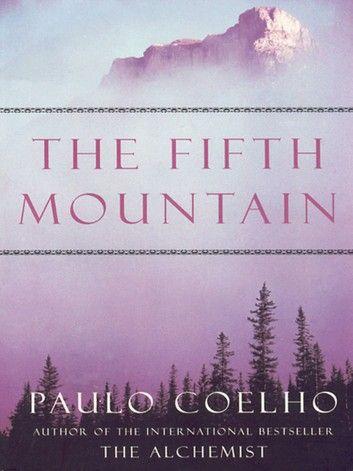 Fifth Mountain A Novel In 2020 Paulo Coelho Good Books