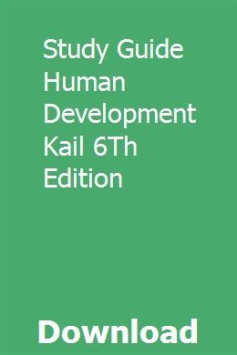 Study Guide Human Development Kail 6th Edition Human Development Study Guide Development
