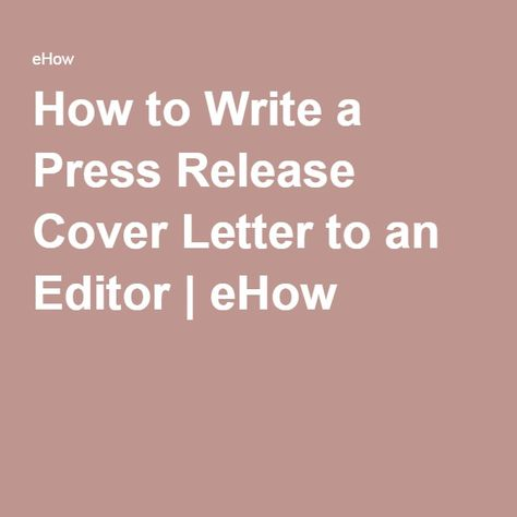 How to Write a Press Release Cover Letter to an Editor Editor - letter of release template