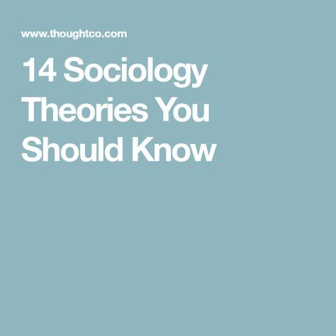 15 Sociology Theories You Should Know Articles Sociology