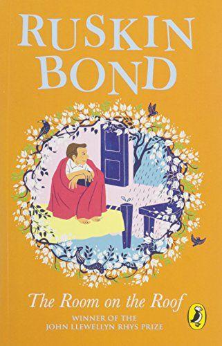 The Room On The Roof By Ruskin Bond Penguin Random House India Isbn 10 0143333380 Isbn 13 01 Ruskin Bond Best Short Stories Childrens Books Illustrations