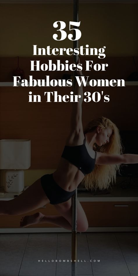 Hobbies For Women In Their 30s: Hobby Ideas Include Fun, Home, Fitness, Cool and Creative Hobby Idea