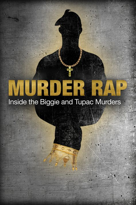 Murder Rap: Inside the Biggie and Tupac Murders Movie Poster - Xavien T. Bailey, Anthony D. Bell  #MurderRap, #MoviePoster, #Documentary, #MichaelDorsey, #AnthonyD, #Bell, #XavienT, #Bailey