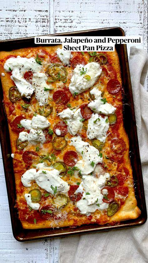 Burrata, Jalapeño and Pepperoni Sheet Pan Pizza