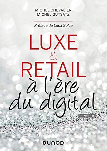 Luxe Et Retail A L Ere Du Digital 2e Ed Telecharger Pdf Epub Mobi Lecture En Ligne Regle De Jeu Livre Numerique