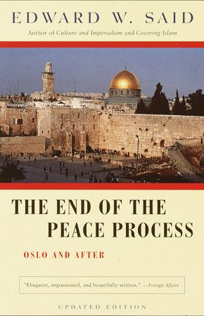 The End Of Peace Proces By Edward W Said 9780375725746 Penguinrandomhouse Com Book In 2021 Arab State Essay