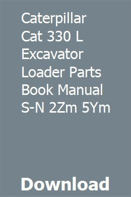 CATERPILLAR CAT 330 L EXCAVATOR LOADER PARTS BOOK MANUAL S-N
