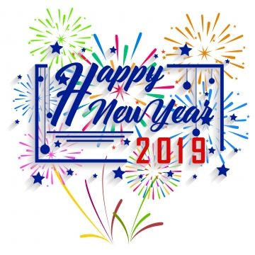 Happy New Year 2019 And Holidays Concept With Firework Displayed 2019 Abstract Banner Png And Vector With Transparent Background For Free Download Fireworks Display Happy New Year 2019 Fireworks