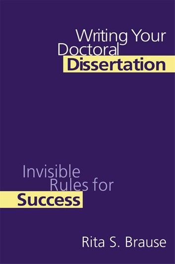 Writing Your Doctoral Dissertation Ebook By Rita S Brause Rakuten Kobo In 2020 Thesi A
