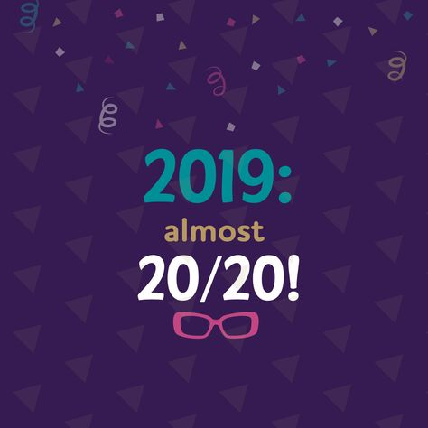 2019: ALMOST 2020! Even though we're always seein' 2020 with all of the fresh frames at our practice.