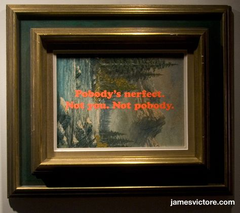 """Pobody's nerfect. Not you. Not pobody.  11.5""""x8.5"""" (Screen print on painting)  $1200 #jamesvictore"""