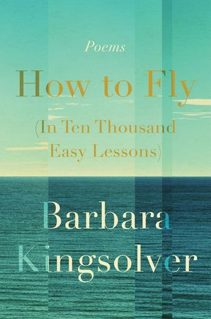 How To Fly In Ten Thousand Easy Lesson Barbara Kingsolver Book Of Poems Poisonwood Bible Essay Study Guide Question And Answer Ap Literature Sample