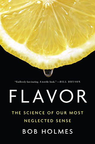 Right Now Flavor The Science Of Our Most Neglected Sense By Bob