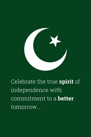 Celebrate The True Spirit Of Independence With Commitment To A Better Tomorrow Quote Wallpapers 14 August Quotes Pakistan Quotes 14 August Wallpapers