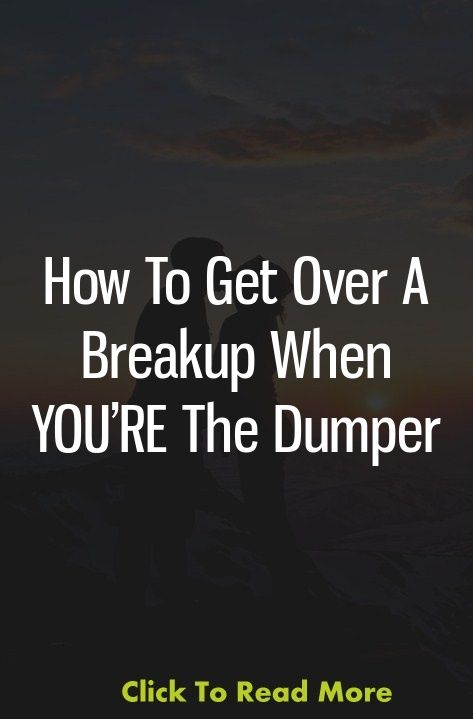 How To Get Over A Breakup When YOU'RE The Dumper | What