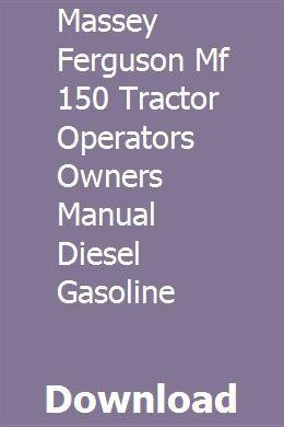 Massey Ferguson Mf 150 Tractor Operators Owners Manual Diesel Gasoline Owners Manuals Tractors Massey Ferguson