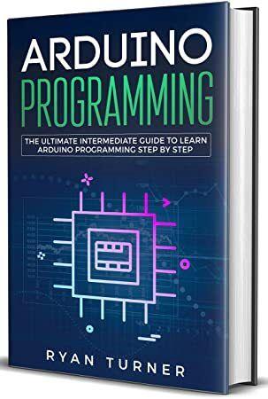Read Book Arduino Programming The Ultimate Intermediate Guide To