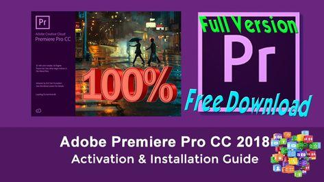 Adobe Premiere Pro Cc 2018 I 100 Full Version Free Download