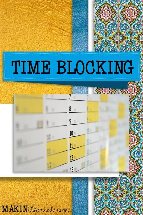 Time Blocking: Tips for the Real World- Part 1 | Makin It Social