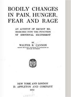 Bodily Changes in Pain, Hunger, Fear and Rage: An Account of