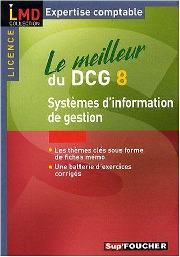 Telecharger Le Meilleur Du Dcg 8 Systeme D Information De Gestion Pdf Par Jacques Chambon Telecharger Votre Livres Gratuits En Ligne Gestion Livre Numerique