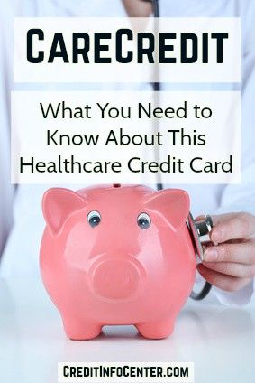 Carecredit What You Need To Know About This Healthcare Credit Card Credit Info Center Blog Credit Card Emergency Medical Health Care