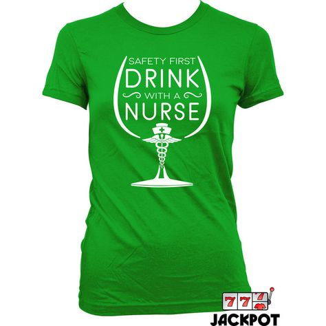 St. Patrick's Day Gifts For Women Safety First Drink With A Nurse T... ($18) ❤ liked on Polyvore featuring tops, t-shirts, green tee, t shirt, shirt top, green shirt and green t shirt