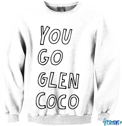 You Go Glen COCO / Mean Girls Sweatshirt