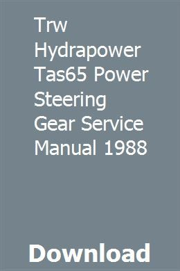 Trw Hydrapower Tas65 Power Steering Gear Service Manual 1988 Trw Power Manual
