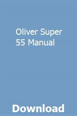 Oliver Super 55 Manual | arecspyrsum | Repair manuals ... on oliver tractor, oliver ignition diagram, oliver parts diagram,
