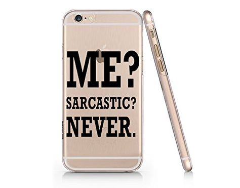 """Me? Sarcastic? Never"" Clear Transparent Plastic Phone Case for iphone 6 6s_ SUPERTRAMPshop (VAS466) SUPERTRAMPshop"