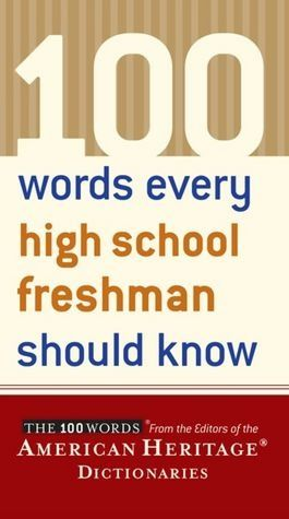 100 Words Every High School Freshman Should Know. A good idea for 8th graders.