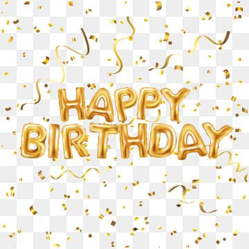 Happy Birthday Gold Confetti With Golden Font Decoration Happy Birthday Art Happy Birthday Png Best Birthday Wishes Quotes