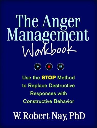 The Anger Management Workbook: Use the STOP Method to Replace Destructive Responses with Constructive Behavior (The Guilford Self-Help Workbook Series) - Default