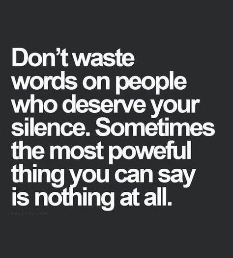 Don't waste words    #ignore #him   Words quotes, Quotable