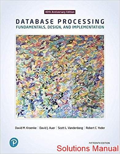 Database Processing Fundamentals Design And Implementation 15th Edition Kroenke Solutions Manual In 2020 Test Bank Fundamental Ebook