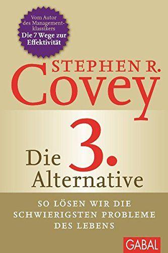 Die 3 Alternative So L Sen Wir Die Schwierigsten Probleme Des Lebens Dein Leben Sen Wir Die Die Bucher Leben Buch Tipps
