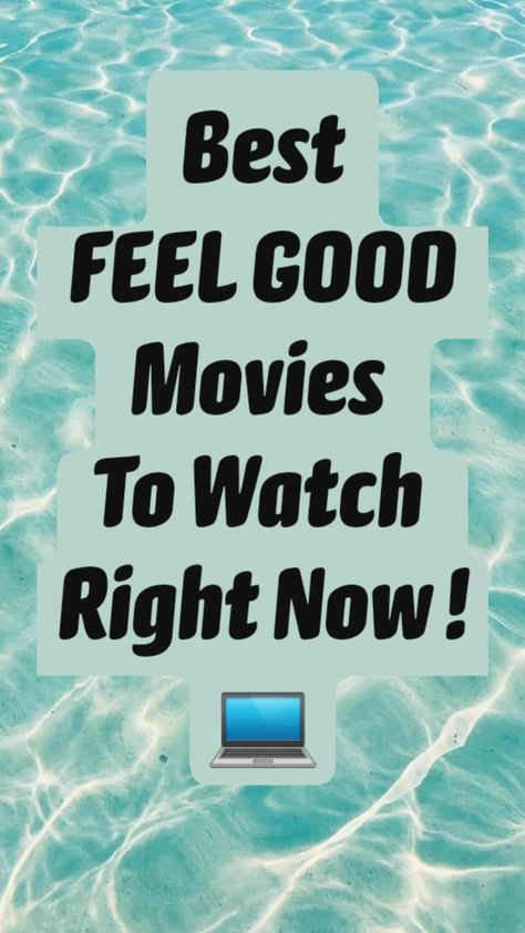 Best  FEEL GOOD  Movies  To Watch  Right Now ! 💻