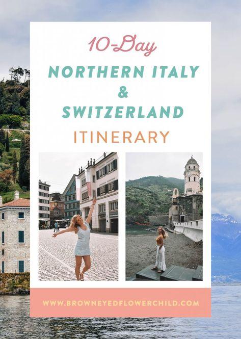 10-Day Northern Italy Switzerland Itinerary - Brown Eyed Flower Child